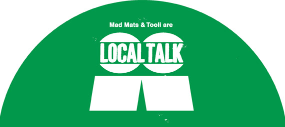 Mad Mats and Tooli are Local Talk