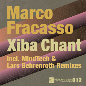 Marco Fracasso - Xiba Chant - Deeper Shades Recordings 012