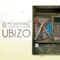 DJ MTSHEPANG FT. TSHEPSIDE &amp; LULAMA - UBIZO (INCL. REMIX BY JOSE MARQUEZ) - DEEPER SHADES RECORDINGS