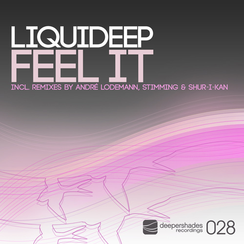 Liquideep - Feel It (Remixes by Andre Lodemann, Stimming, Shur-I-Kan) - Deeper Shades Recordings 028