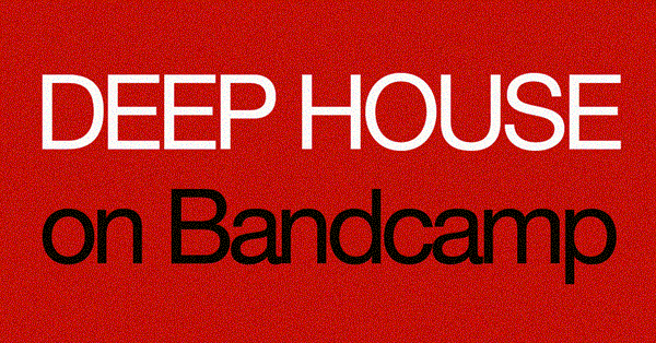 Deep House Labels and Producers On Bandcamp