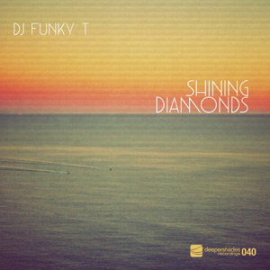 DJ Funky T - Shining Diamonds - Deeper Shades Recordings