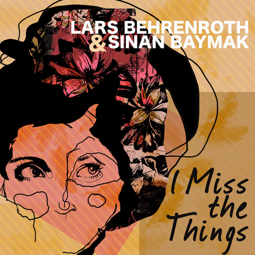 Lars Behrenroth & Sinan Baymak - I Miss The Things - Deeper Shades Recordings 003
