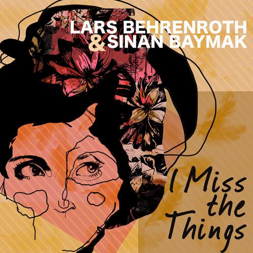 Lars Behrenroth & Sinan Baymak - I Miss The Things - Deeper Shades Recordings 003