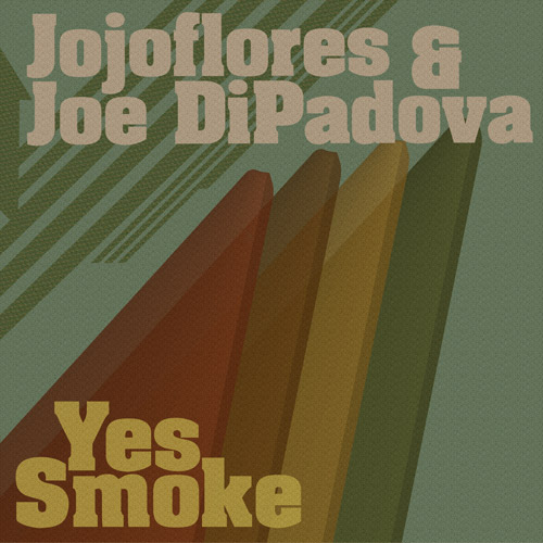 Jojoflores & Joe DiPadova - YES SMOKE - Deeper Shades Recordings